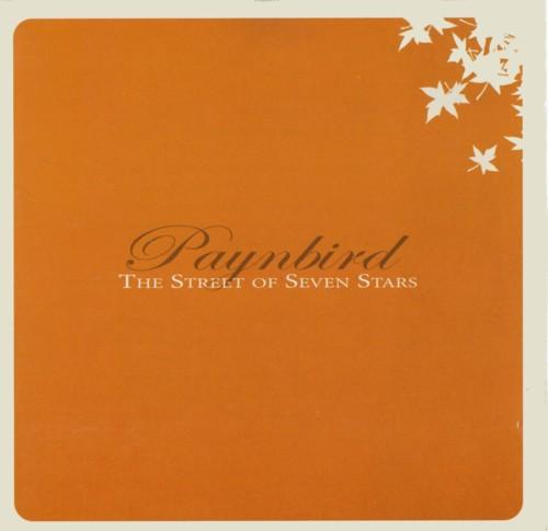 Paynbird — The Street of Seven Stars