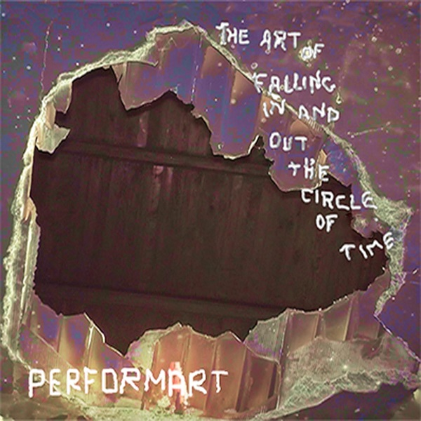 Performart — The Art of Falling In and Out the Circle of Time