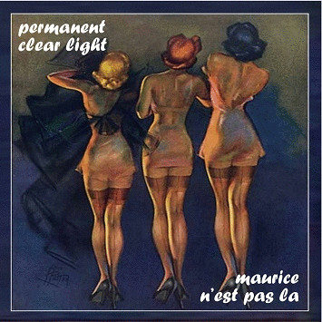 Permanent Clear Light — Maurice n'est pas la