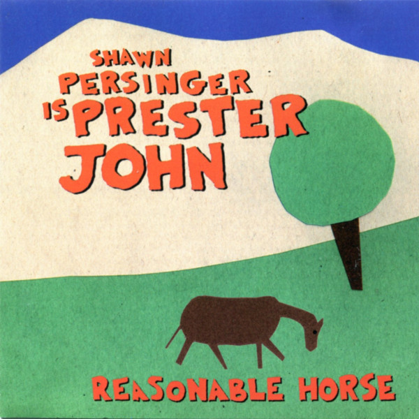 Sean Persinger Is Prester John — Reasonable Horse