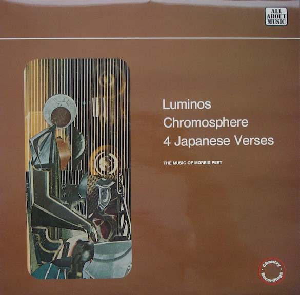 Morris Pert — Luminos / Chromosphere / 4 Japanese Verses