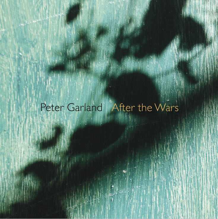 Peter Garland — After the Wars