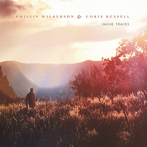 Phillip Wilkerson & Chris Russell — Vague Traces