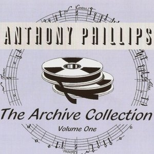 Anthony Phillips — The Archive Collection Volume One