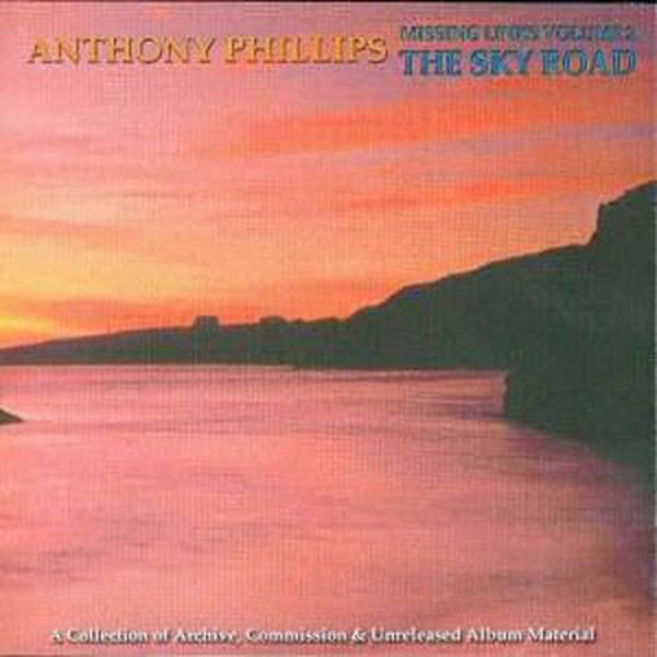 Anthony Phillips — Missing Links Volume 2: The Sky Road