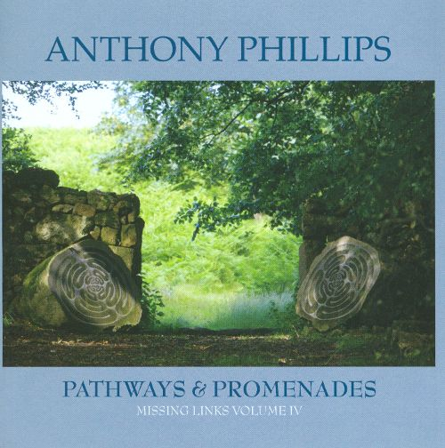 Anthony Phillips — Missing Links Volume 4: Pathways & Promenades