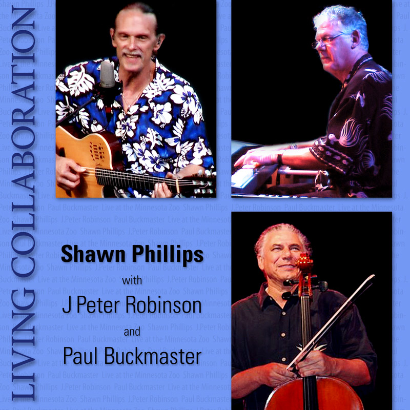Shawn Phillips with J Peter Robinson and Paul Buckmaster — Living Collaboration