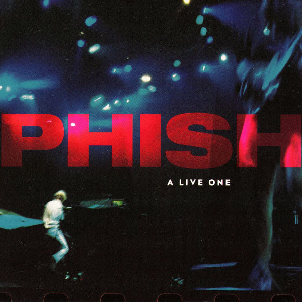 Phish — A Live One