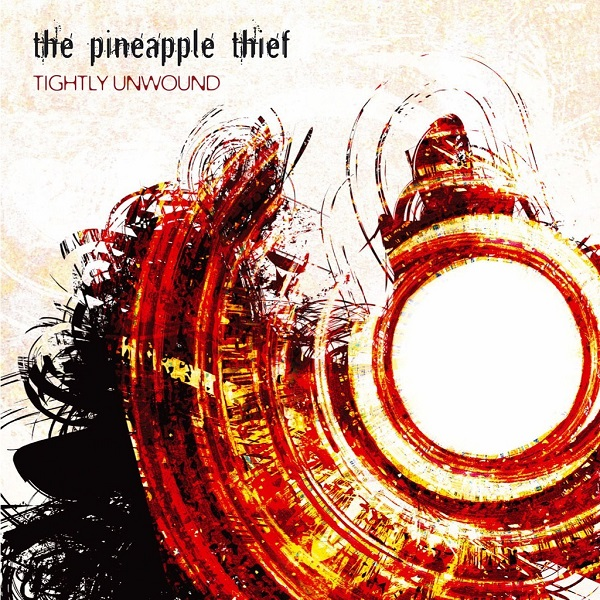 The Pineapple Thief — Tightly Unwound