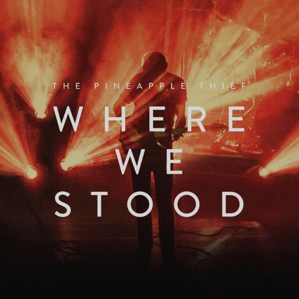 The Pineapple Thief — Where We Stood