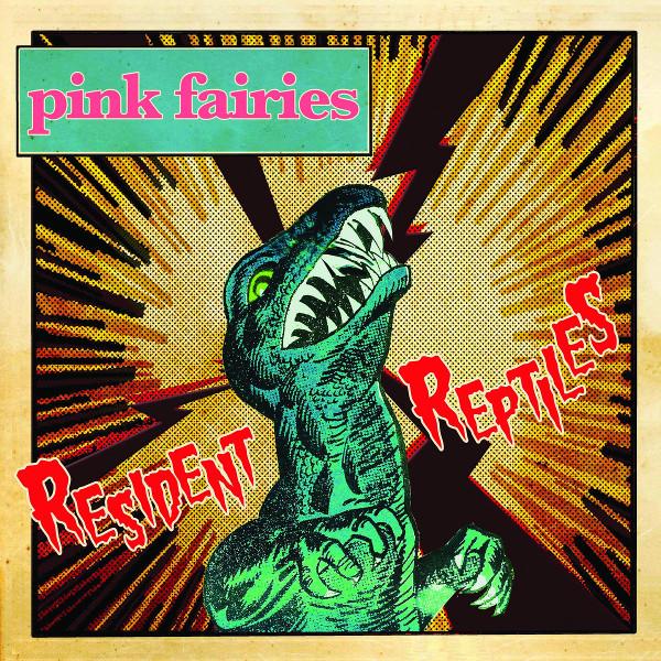 Pink Fairies — Resident Reptiles