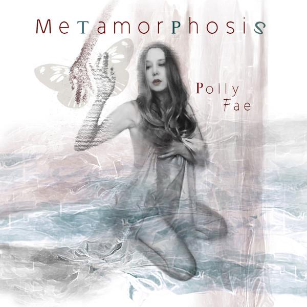 Polly Fae — Metamorphosis