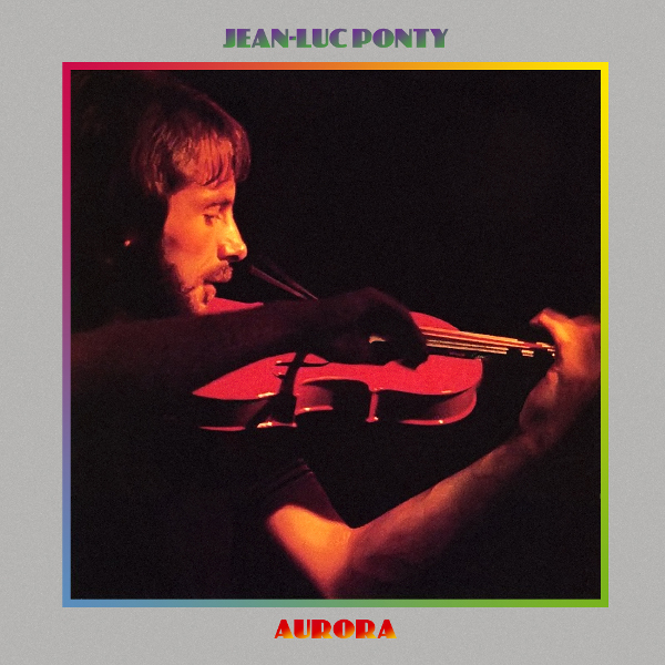 Jean-Luc Ponty — Aurora
