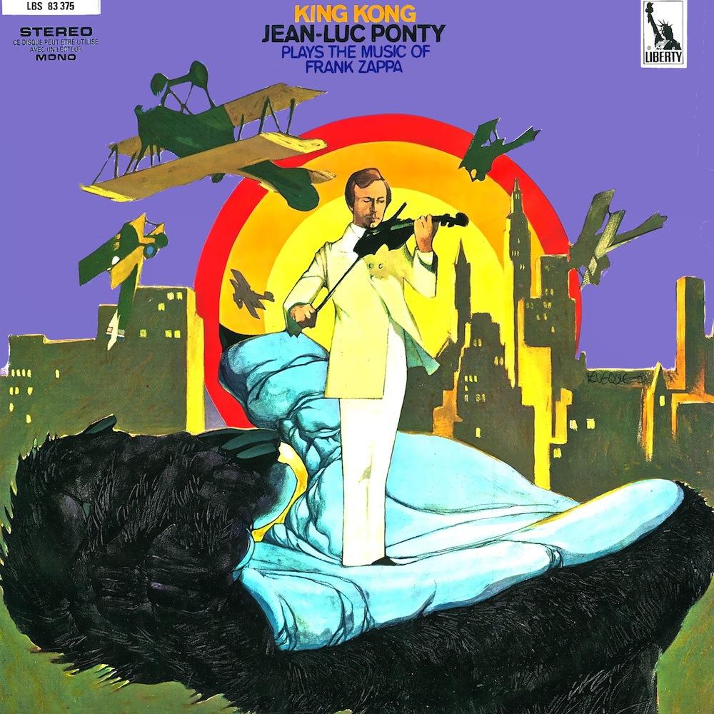Jean-Luc Ponty — King Kong: Jean-Luc Ponty Plays the Music of Frank Zappa