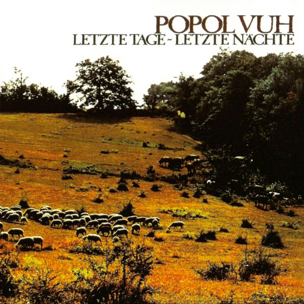 Popol Vuh — Letzte Tage - Letzte Nächte