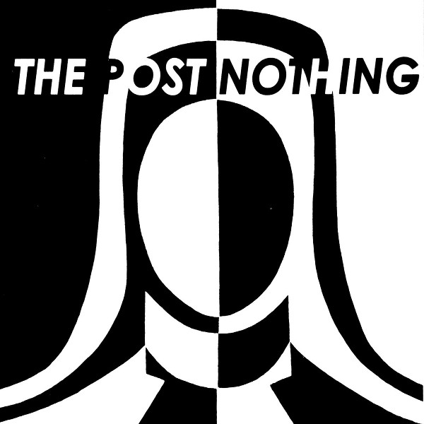 The Post Nothing — The Post Nothing