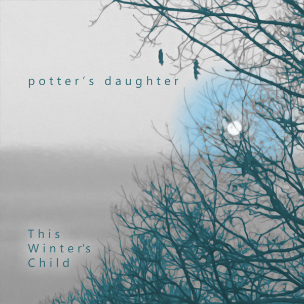 Potter's Daughter — This Winter's Child