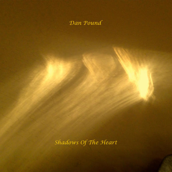 Dan Pound — Shadows of the Heart