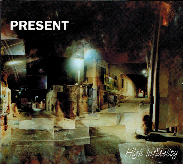 Present — High Infidelity