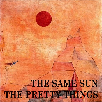 The Pretty Things — The Same Sun
