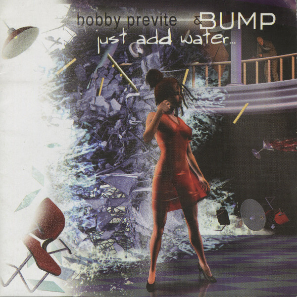 Bobby Previte & Bump — Just Add Water