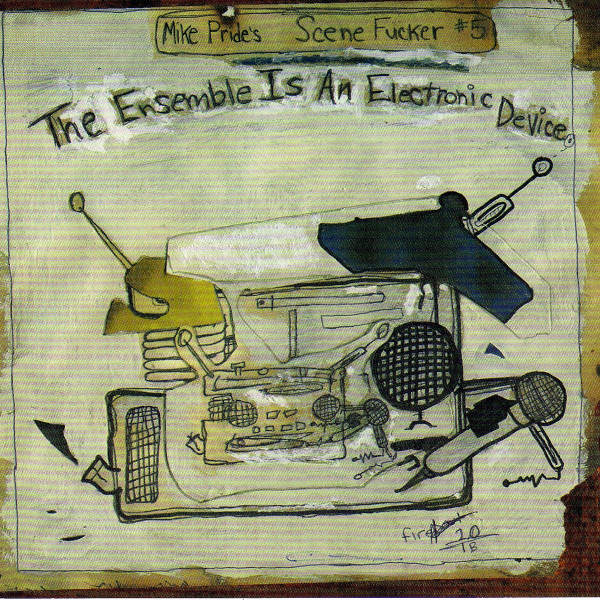 Mike Pride — The Ensemble Is an Electronic Device