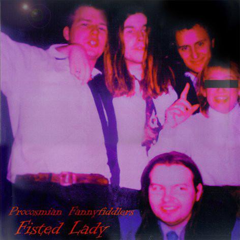 Procosmian Fannyfiddlers — Fisted Lady