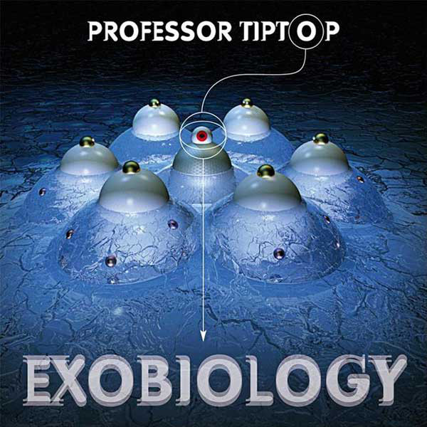 Professor Tip Top — Exobiology