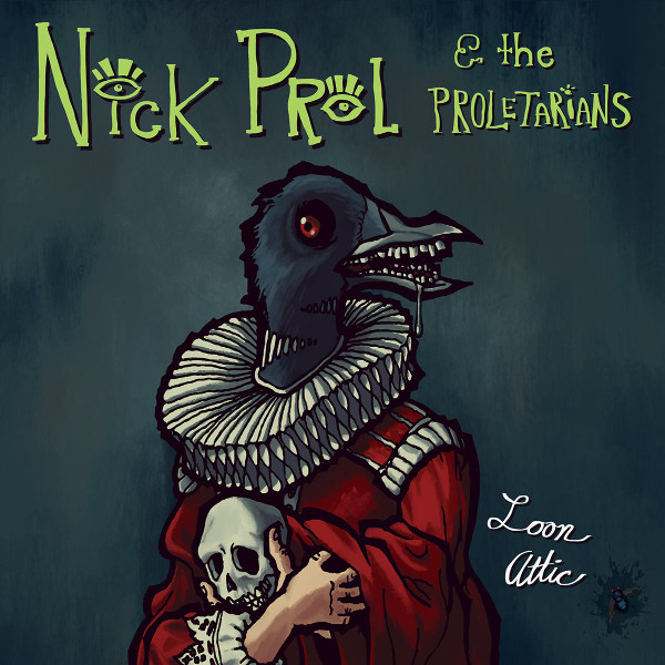 Nick Prol and the Proletarians — Loon Attic
