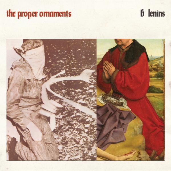 The Proper Ornaments — 6 Lenins