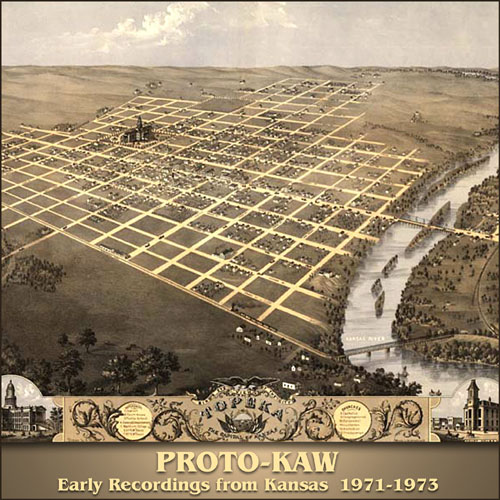 Proto-Kaw — Early Recordings from Kansas: 1971-1973