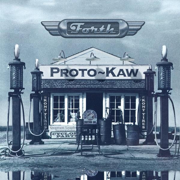 Proto-Kaw — Forth