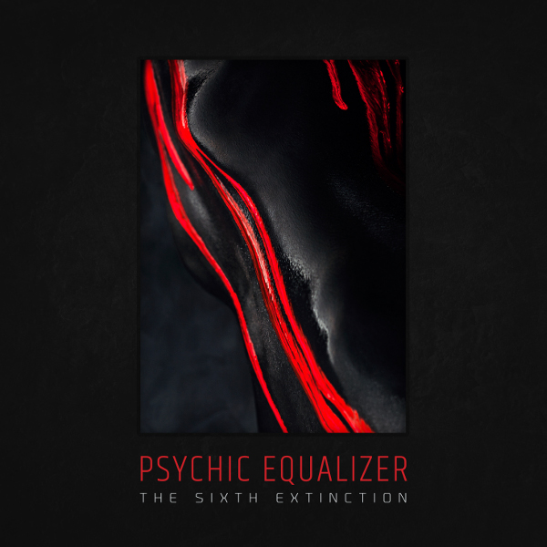 Psychic Equalizer — The Sixth Extinction