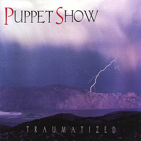 Puppet Show — Traumatized
