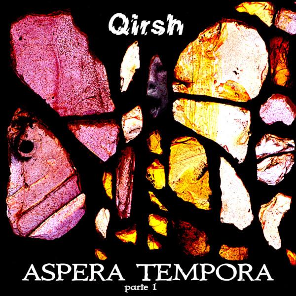 Qirsh — Aspera Tempora Parte 1