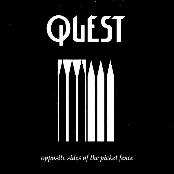 Quest — Opposite Sides of the Picket Fence