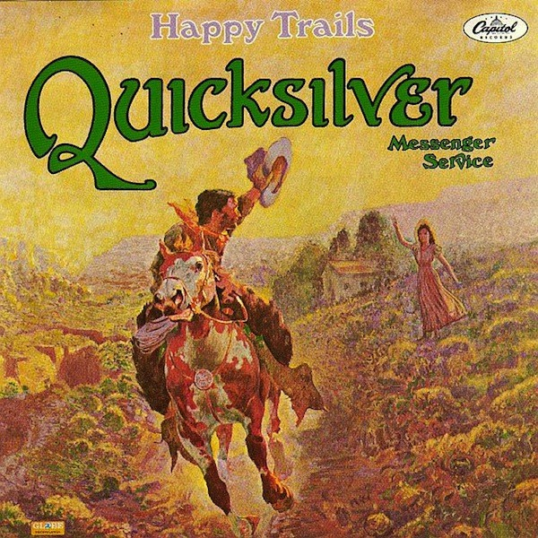 Quicksilver Messenger Service — Happy Trails