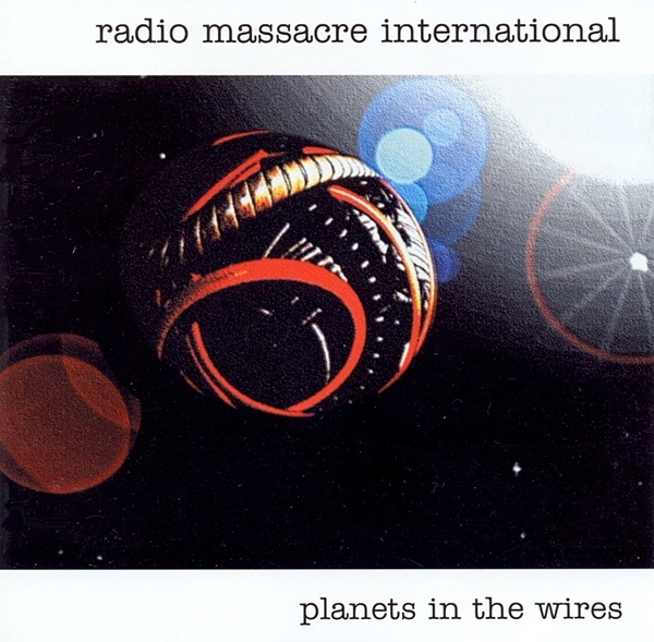 Radio Massacre International — Planets in the Wires