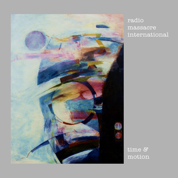 Radio Massacre International — Time and Motion