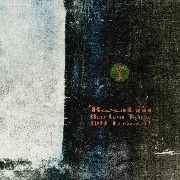 Barton Rage / Bill Laswell — Realm I