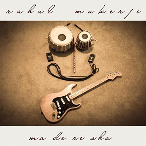 Rahul Mukerji — Ma De Re Sha