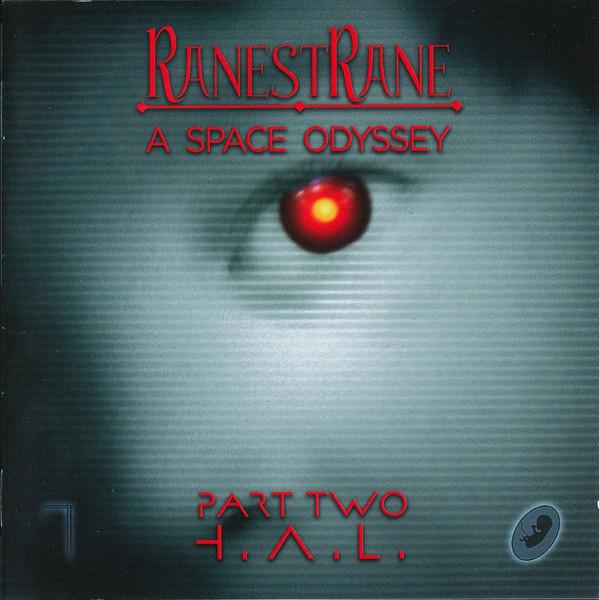RanestRane — A Space Odyssey, Part Two - H.A.L.