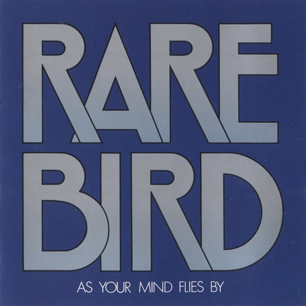 Rare Bird — As Your Mind Flies By