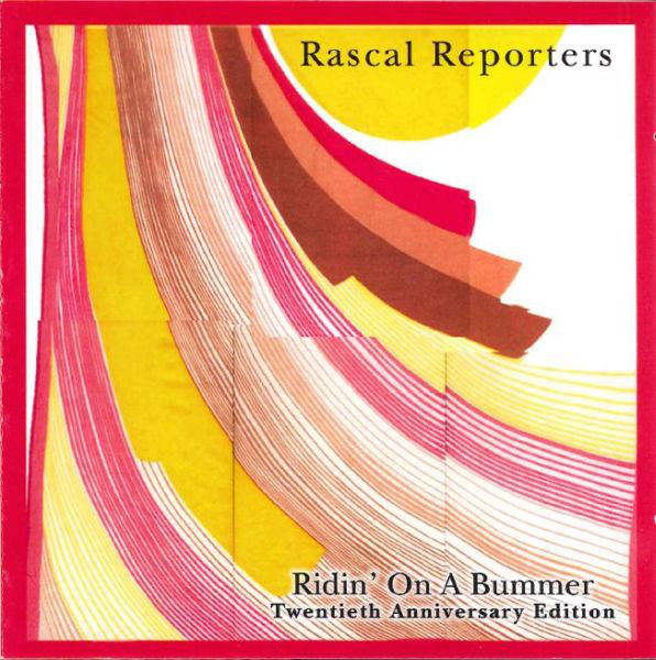 Rascal Reporters — Ridin' on a Bummer