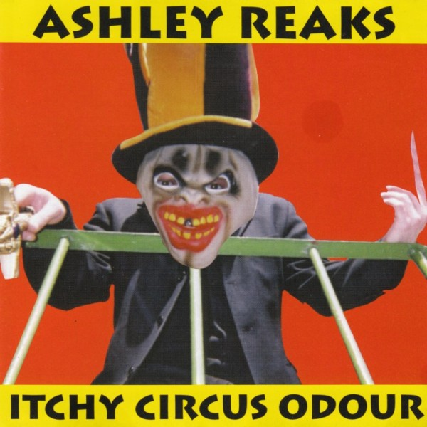 Ashley Reaks — Itchy Circus Odour
