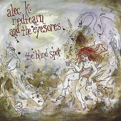 Alec K Redfearn and the Eyesores — The Blind Spot