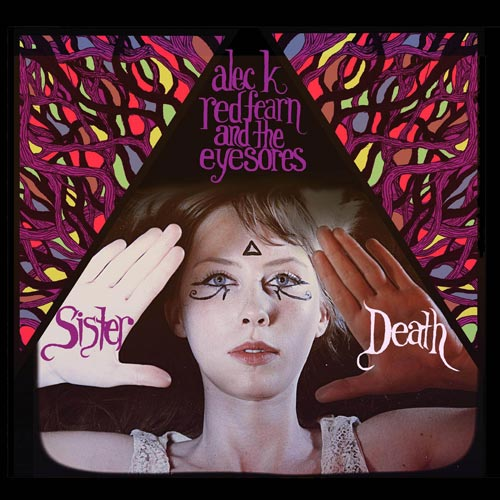 Alec K. Redfearn and the Eyesores — Sister Death