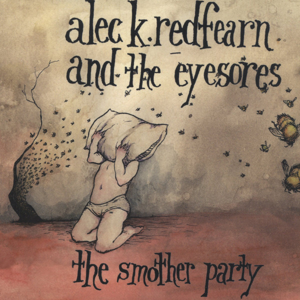 Alec K. Redfearn and the Eyesores — The Smother Party