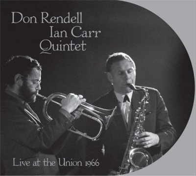 Don Rendell / Ian Carr Quintet — Live at the Union 1966