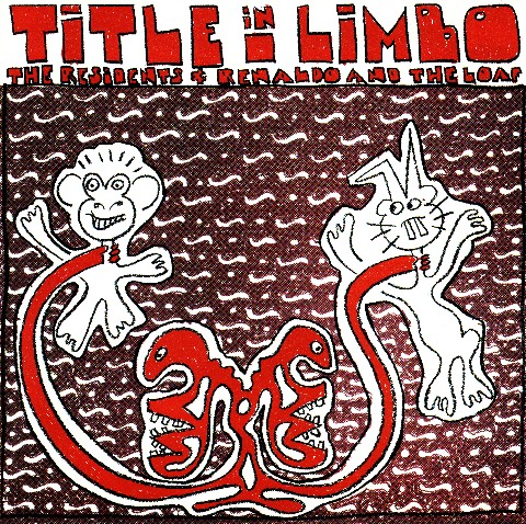 The Residents / Renaldo & The Loaf — Title in Limbo